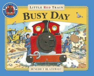 Little Red Train: Busy Day by Benedict Blathwayt