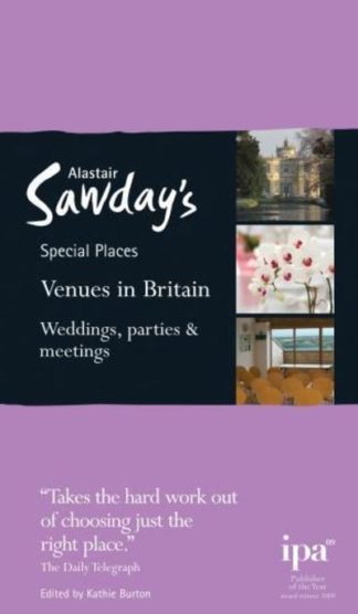 Venues in Britain: Weddings, Parties and Meetings by Sawday Alastair