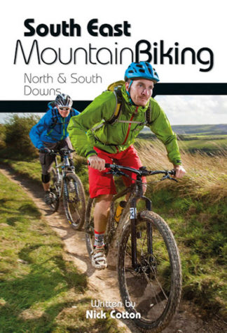 South East Mountain Biking: North & South Downs by Nick Cotton