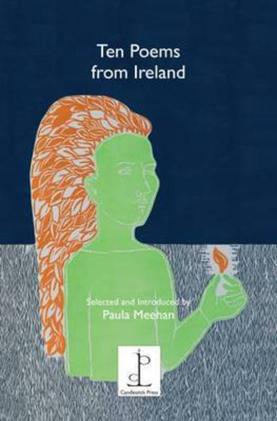 Ten Ten Poems from Ireland: Selected and Introduced by Paula Meehan by