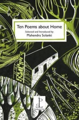 Ten Poems About Home: Selected and Introduced by Mahendra Solanki by