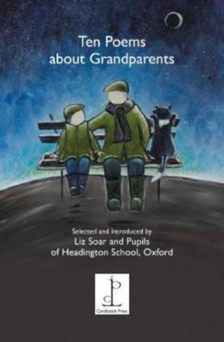 Ten Poems About Grandparents: Selected and Introduced by Liz Soar and Pupils of  by
