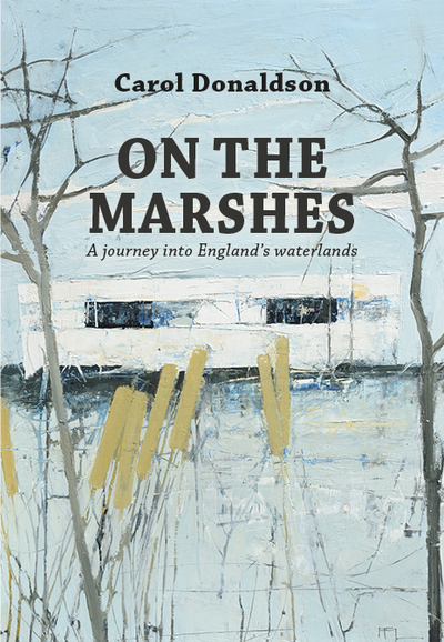 On The Marshes by Carol Donaldson