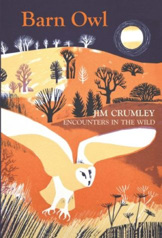 Barn Owl (Encounters in the Wild) by Jim Crumley