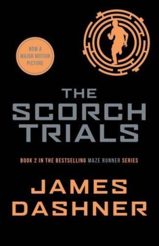 The Scorch Trials (Maze Runner 2) by James Dashner