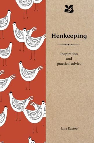 Henkeeping: Inspiration and Practical Advice for Beginners by Jane Eastoe