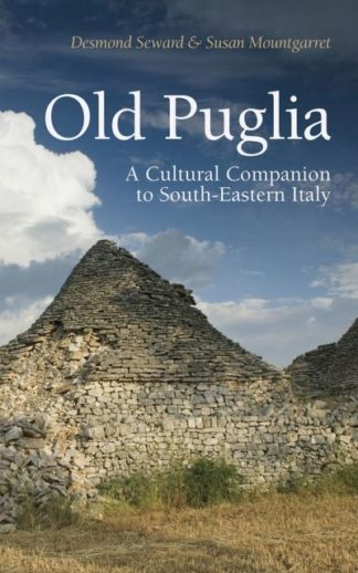 Old Puglia by Desmond Seward