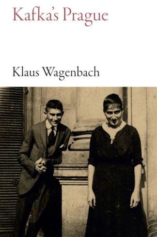 Kafkas Prague by Klaus Wagenbach