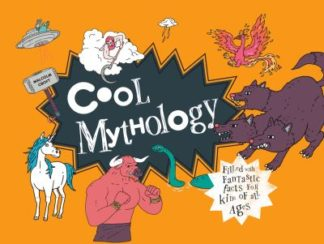 Cool Mythology: Filled with Fantastic Facts for Kids of All Ages by Malcolm Croft