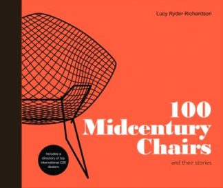 100 Midcentury Chairs: And Their Stories by Richardson, Luc Ryder