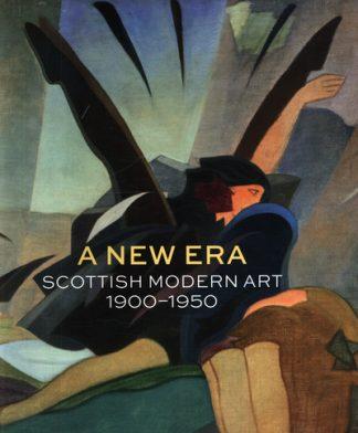 New Era Scottish Modern Art 1900-1950 by Alice Strang