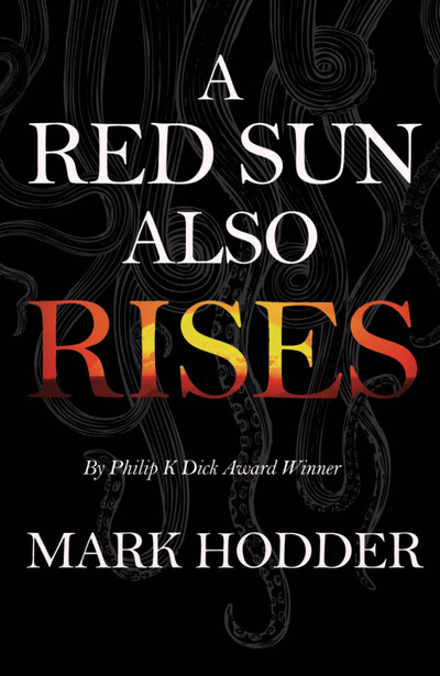 Red Sun Also Rises by Mark Hodder