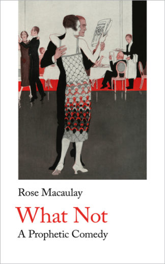 What Not by Rose Macaulay