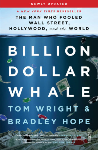 Billion Dollar Whale: the bestselling investigation into the financial fraud of  by Tom Wright