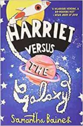 Harriet Versus The Galaxy by Samantha Baines