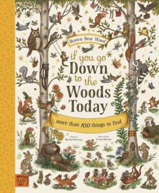 If You Go Down to the Woods Today: More than 100 things to find by Rachel Piercey