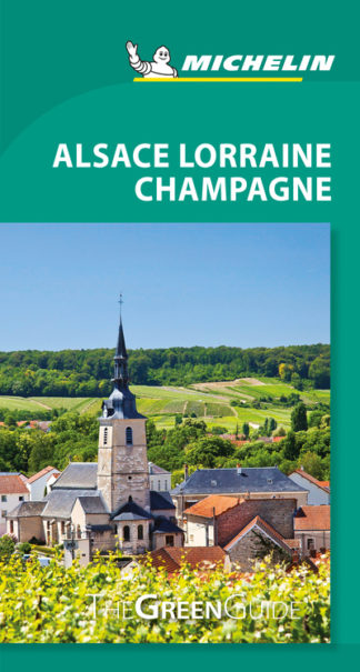 Michelin Green Guide Alsace Lorraine Champagne (Travel Guide) by  Michelin
