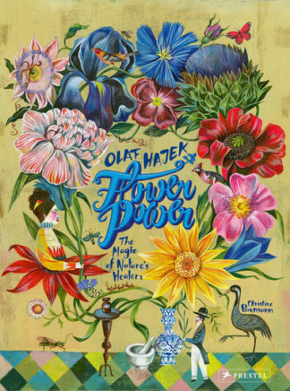 Flower Power: The Magic of Nature's Healers by Christine Paxmann