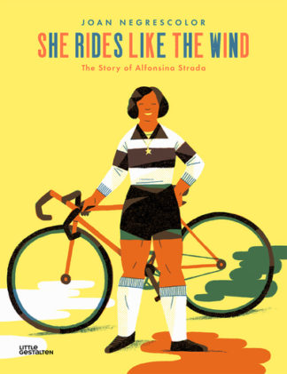 She Rides Like the Wind: The Story of Alfonsina Strada by Joan Negrescolor