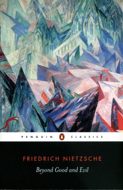 Beyond Good and Evil: Prelude to a Philosophy of the Future Friedrich Nietzsche by Friedrich Wilhe Nietzsche