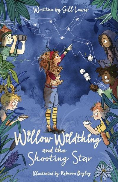 Willow Wildthing and the Shooting Star by Gill Lewis