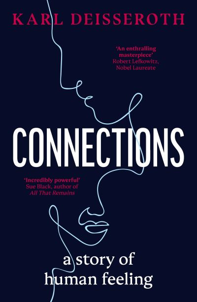 Connections: A Story of Human Feeling by Karl Deisseroth
