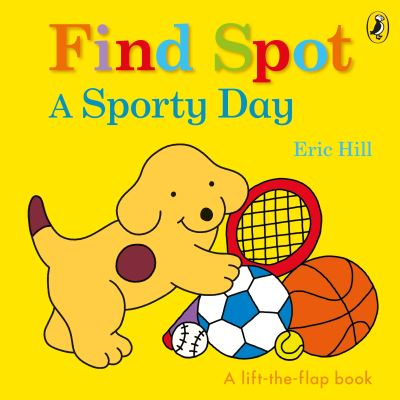 Find Spot: A Sporty Day by Eric Hill