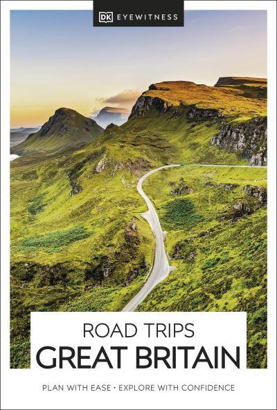 DK Eyewitness Road Trips Great Britain by Eyewitness DK