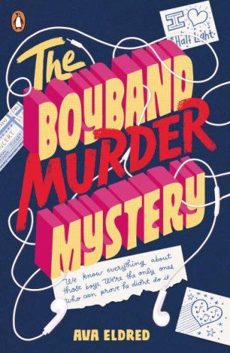 The Boyband Murder Mystery by Ava Eldred