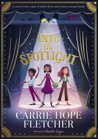 Into the Spotlight by Carrie Hope Fletcher