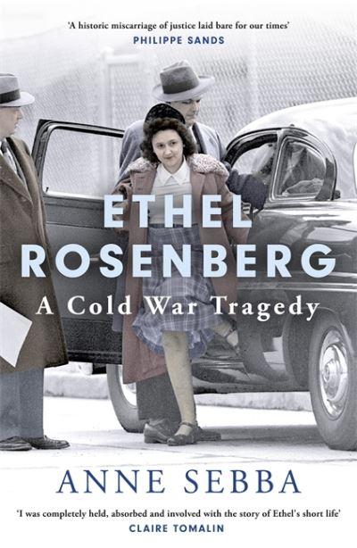 Ethel Rosenberg: A Cold War Tragedy by Anne Sebba