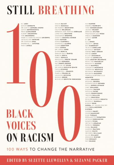 Still Breathing: 100 Black Voices on Racism--100 Ways to Change the Narrative by Suzette Llewellyn