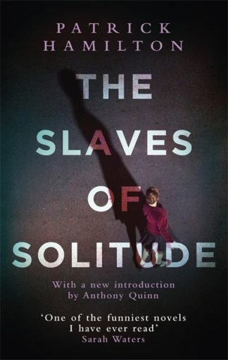 The Slaves of Solitude by Patrick Hamilton