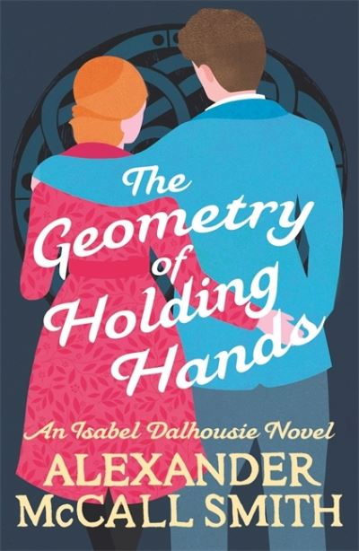 The Geometry of Holding Hands by Smith, Alexande McCall