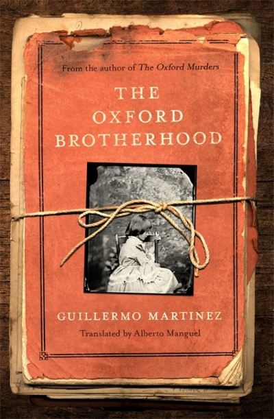 The Oxford Brotherhood by Guillermo Martinez