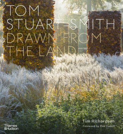 Tom Stuart-Smith: Drawn from the Land by Tim Richardson