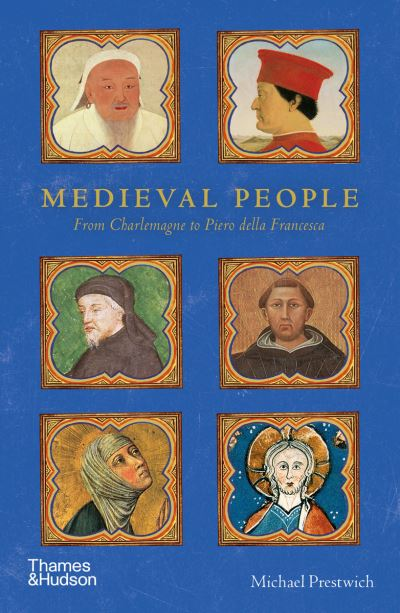 Medieval People: From Charlemagne to Piero della Francesca by Michael Prestwich