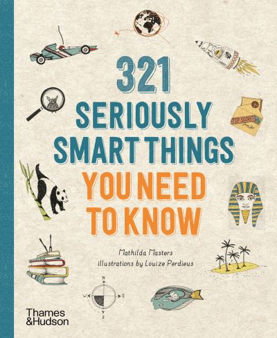321 Seriously Smart Things You Need To Know by Mathilda Masters