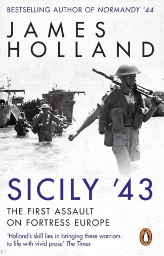 Sicily '43: A Times Book of the Year by James Holland