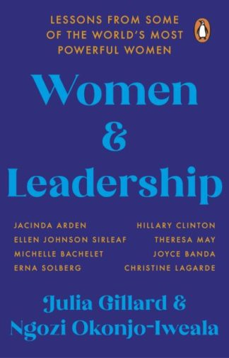 Women and Leadership: Lessons from some of the world's most powerful women by Julia Gillard