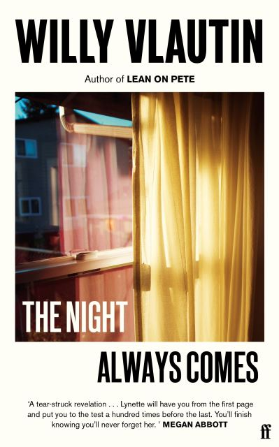 The Night Always Comes by Willy Vlautin