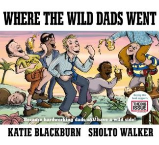 Where the Wild Dads Went by Katie Blackburn