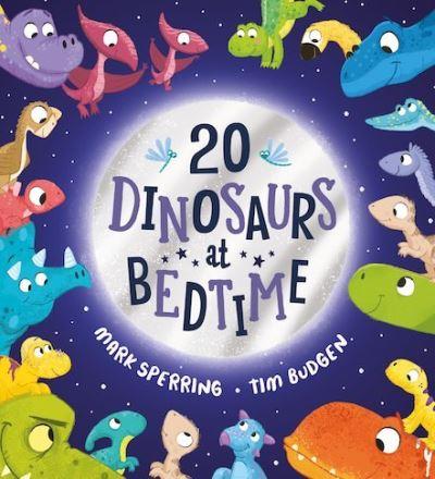 Twenty Dinosaurs at Bedtime (PB) by Mark Sperring