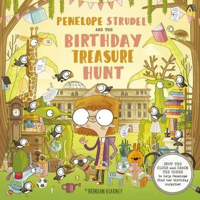 Penelope Strudel: And the Birthday Treasure Trail by Brendan Kearney