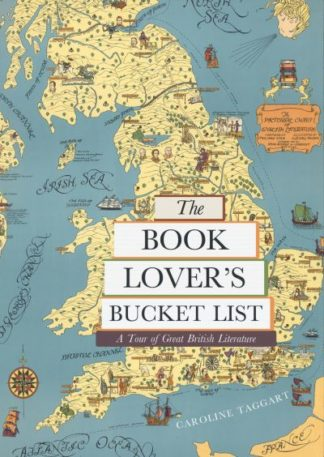 The Book Lover's Bucket List: A Tour of Great British Literature by Caroline Taggart