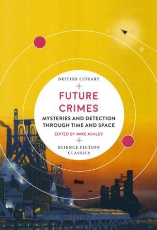 Future Crimes: Mysteries and Detection through Time and Space by