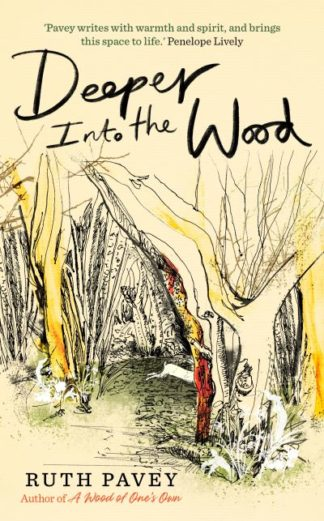 Deeper Into the Wood by Ruth Pavey