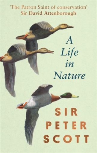 A Life In Nature by Sir Peter Scott