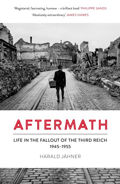 Aftermath: Life in the Fallout of the Third Reich, 1945-1955 by Harald Jahner