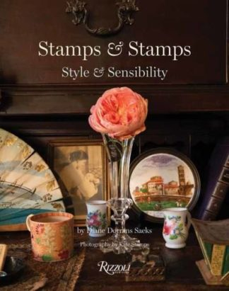 Stamps and Stamps: Style and Sensibility by Diane Dorrans Saeks